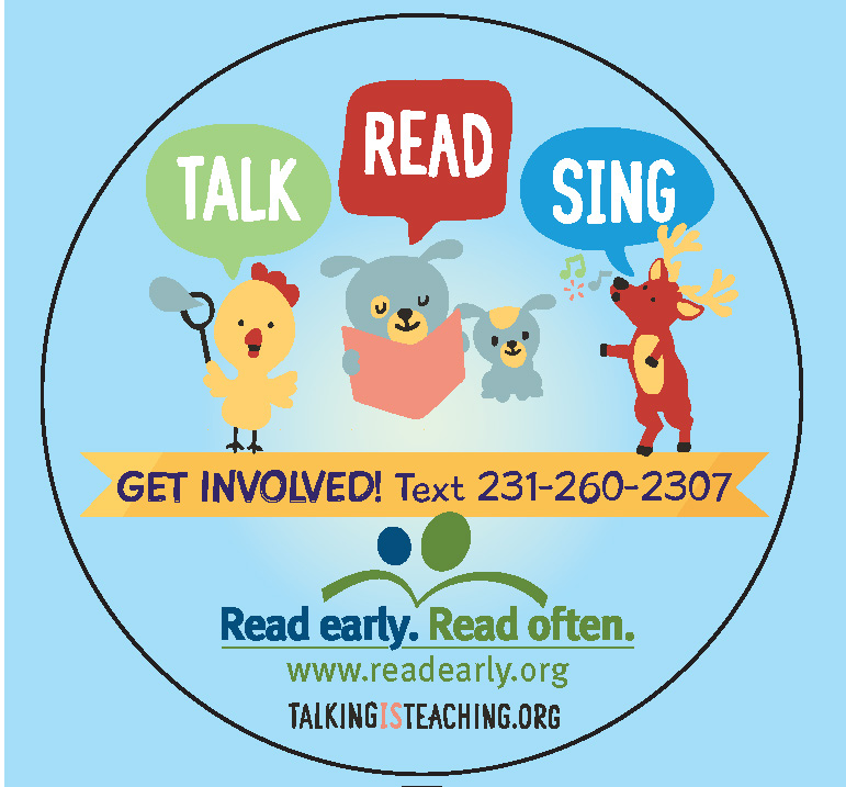 A Colorful duck, dog and moose with speech bubbles that say Talk, Read, Sing. Get Involved! Text 213-260-2301.  Read early. Read often. Logo.  www.readearly.org talkingisteaching.org